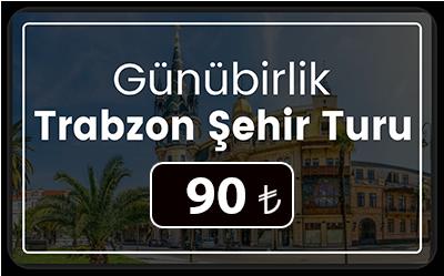 Günübirlik Trabzon Şehir Turu
